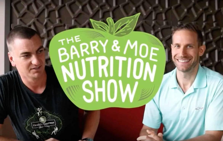 The Barry & Moe Nutrition Show: Macronutrients